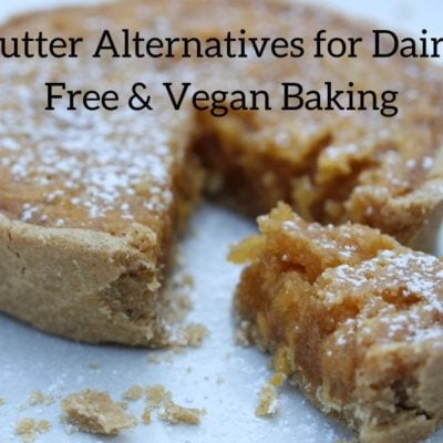 Butter Alternatives For Dairy Free & Vegan Baking
