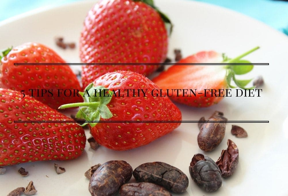 5 tips for a healthy gluten-free diet